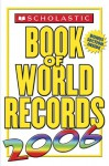 Scholastic Book Of World Records 2006 - Jenifer Corr Morse