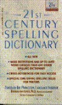 21st-Century Spelling Dictionary (21st-Century Reference) - The Princeton Language Institute, Barbara Ann Kipfer, T J. DeMars