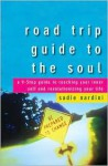 Road Trip Guide to the Soul: A 9-Step Guide to Reaching Your Inner Self and Revolutionizing Your Life - Sadie Nardini