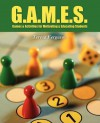 G.A.M.E.S.: Games & Activities for Motivating & Educating Students - Teresa Ferguson