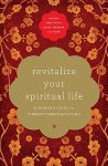 Revitalize Your Spiritual Life: A Woman's Guide for Vibrant Christian Living - Angela Thomas, Sheila Walsh, Stormie Omartian, Paula Rinehart