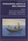 International Aspects of Irish Literature - Toshi Furomoto, George Hughes, Peter McMillan, Tetsuro Sano, Chizuko Inoue, James McElwain