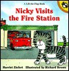Nicky Visits the Fire Station - Harriet Ziefert, Richard Brown