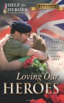 Loving Our Heroes - Jessica Hart, Amy Andrews, India Grey