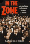 In the Zone: Achieving Optimal Performance in Business-As in Sports - J. Mitchell Perry, Steve Jamison