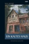 Ein kaltes Haus: Kriminalroman aus der Eifel (German Edition) - Ralf Kramp