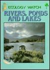 Rivers, Ponds And Lakes - Anita Ganeri