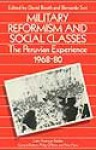 Military Reformism and Social Classes: The Peruvian Experience 1968-80 - David Booth, David W. Booth