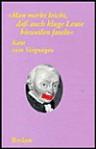 Man merkt leicht, dass auch kluge Leute bisweilen faseln - Immanuel Kant, Volker Gerhardt