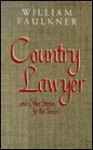 Country Lawyer and Other Stories for the Screen - William Faulkner, Louis Daniel Brodsky, Robert W. Hamblin