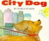 City Dog - Karla Kuskin