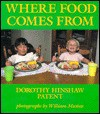 Where Food Comes From - Dorothy Hinshaw Patent