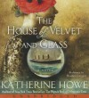 House of Velvet and Glass, Unabridged The LOW-PRICE CD - Katherine Howe