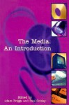 The Media: An Introduction - Adam Briggs, Paul Cobley