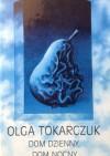 Dom dzienny, dom nocny - Olga Tokarczuk