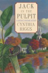 Jack in the Pulpit - Cynthia Riggs
