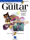 Play Guitar Today! - Level 2: A Complete Guide to the Basics [With CD with 99 Full-Demo Tracks] - Hal Leonard Publishing Company