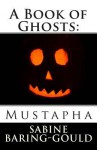 A Book of Ghosts: Mustapha - Sabine Baring-Gould