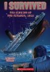 The Sinking of the Titanic, 1912 - Lauren Tarshis, Scott Dawson