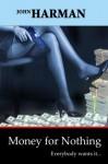 Money for Nothing - John Harman