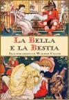 La Bella e la Bestia (edizione illustrata) - Jeanne-Marie Leprince de Beaumont, Walter Crane, Carlo Collodi