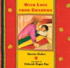 With Love from Grandma - Harriet Ziefert, Deborah Kogan Ray