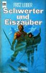 Schwerter und Eiszauber - Fritz Leiber