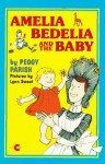 Amelia Bedelia and the Baby (Amelia Bedelia (HarperCollins Paperback)) - Peggy Parish, Lynn Sweat