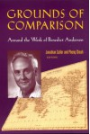 Grounds of Comparison: Around the Work of Benedict Anderson - Pheng Cheah, Jonathan Culler