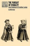 The Pursuit of Stability: Social Relations in Elizabethan London - Ian W. Archer, John Guy, Anthony Fletcher