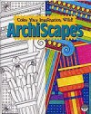Archiscapes (Color Your Imagination Wild!) - Adam Turner