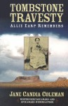 Tombstone Travesty: Allie Earp Remembers (Five Star First Edition Westerns) - Jane Candia Coleman