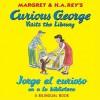 Curious George Visits the Library/Jorge el curioso va a la biblioteca (bilingual edition) - Margret Rey, H.A. Rey