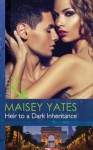Heir to a Dark Inheritance (Mills & Boon Modern) (Secret Heirs of Powerful Men - Book 2) - Maisey Yates