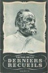 Derniers recueils - Victor Hugo