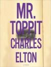 Mr. Toppit (MP3 Book) - Charles Elton, Simon Vance