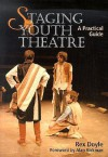 Staging Youth Theatre: A Practical Guide - Rex Doyle, Alan Rickman