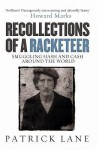 Recollections of a Racketeer: Smuggling Hash and Cash Around the World - Patrick Alexander, Howard Marks