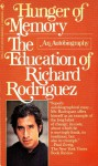 Hunger of Memory: The Education of Richard Rodriguez (An Autobiography) - Richard Rodriguez