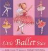Little Ballet Star - Adèle Geras, Shelagh McNicholas, Adèle Geras