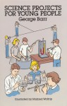 Science Projects for Young People - George Barr