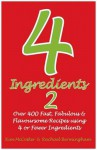 4 Ingredients 2: Over 400 Fast, Fabulous and Flavoursome Recipes Using 4 or Fewer Ingredients - Kim McCosker, Rachael Bermingham