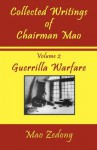 Collected Writings of Chairman Mao: Volume 2 - Guerrilla Warfare - Mao Zedong, Mao Tse-tung, Shawn Conners