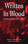 Written In Blood: Crime Short Stories By Women From Wales - Lindsay Jayne Ashford