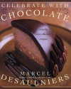 Celebrate W/Chocolate - Marcel Desaulniers
