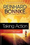 Taking Action: Receiving and Operating in the Gifts and Power of the Holy Spirit - Reinhard Bonnke