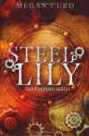 Steel Lily - Megan Curd