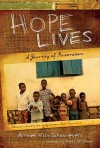 Hope Lives: A Journey of Restoration - Amber Van Schooneveld, Wess Stafford