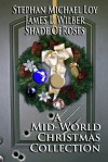 A Mid-World Christmas Collection - James L. Wilber, Shade OfRoses, Stephan Michael Loy