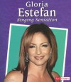 Gloria Estefan: Singing Sensation - Tim O'Shei, Tim